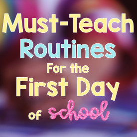 10 Must-Teach Routines for the First Day of School