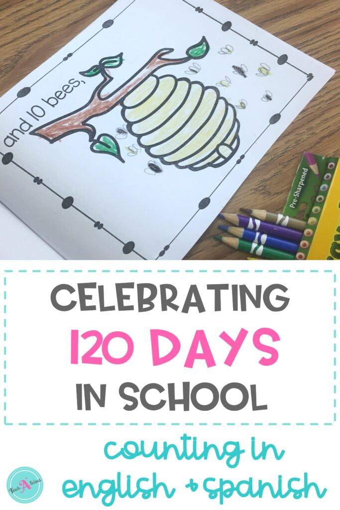 Example page of how much is 120? book showing a beehive and 10 flying bees with test that reads: Celebrating 120 days in school counting in English & Spanish.